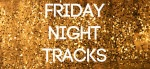 fridaynighttracks